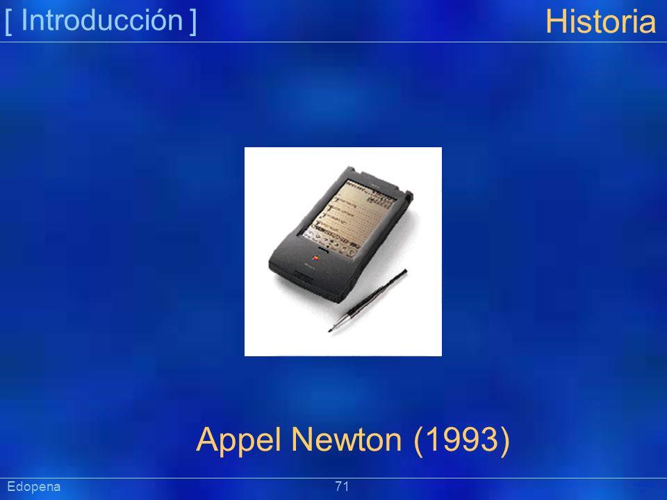 [ Introducción ] Historia. Appel Newton (1993) Edopena 71.